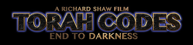 Torah Codes: End to Darkness The Movie